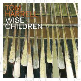 Wise Children 2003 Tom Harrell