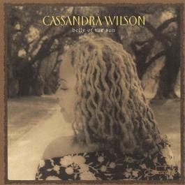 Belly Of The Sun 2002 Cassandra Wilson