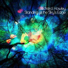 Standing At the Sky's Edge 2012 Richard Hawley