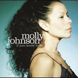 If You Know Love 2006 Molly Johnson