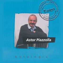 Antologia Astor Piazzolla 2007 Astor Piazzolla