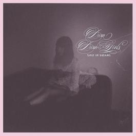Only In Dreams 2011 Dum Dum Girls