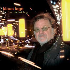 Nah Und Wichtig 2008 Klaus Lage