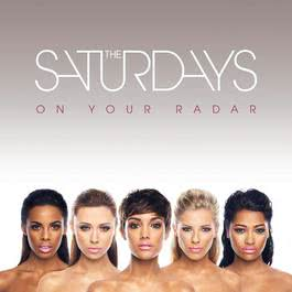 On Your Radar 2011 The Saturdays
