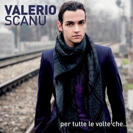 Per Tutte Le Volte Che... 2010 Valerio Scanu