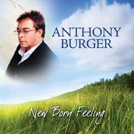 New Born Feeling 2009 Anthony Burger