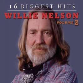 16 Biggest Hits, Volume 2 2007 Willie Nelson