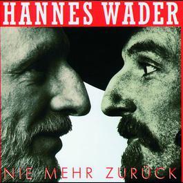 Nie mehr zurück 1991 Hannes Wader