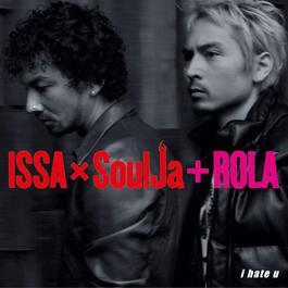 I Hate U 2011 ISSA×SoulJa