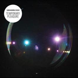 Temporary Pleasure 2009 Simian Mobile Disco