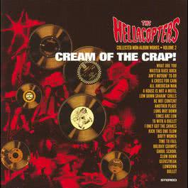 Cream Of The Crap! Volume 1 2008 The Hellacopters