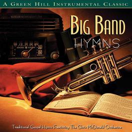 Big Band Hymns 2008 Chris McDonald