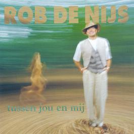 Tussen Jou En Mij 1993 Rob de Nijs