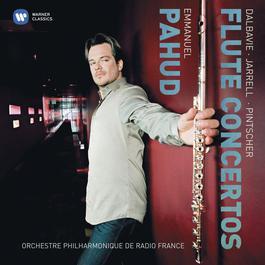 Dalbavie, Jarrell & Pintshcer: Flute Concertos 2007 Emmanuel Pahud