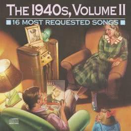 16 Most Requested Songs Of The 1940'S, Volume II 1993 Chopin----[replace by 16381]