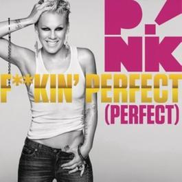 F**kin' Perfect (Perfect) 2010 P!nk