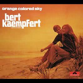 Orange Colored Sky 1971 Bert Kaempfert And His Orchestra