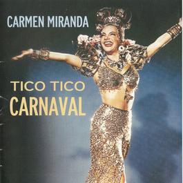 Tico Tico Carnaval 2012 Carmen Miranda