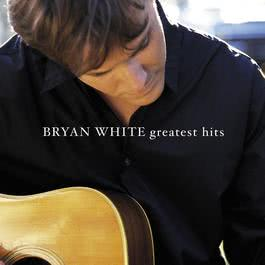 Greatest Hits 2010 Bryan White