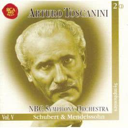 Schubert: Symphonies Nos. 5, 8, 9; Mendelssohn: Symphonies Nos. 4 & 5 1970 Arturo Toscanini