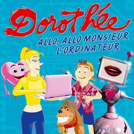 Allo, Allo Monsieur L'ordinateur 2006 Dorothee