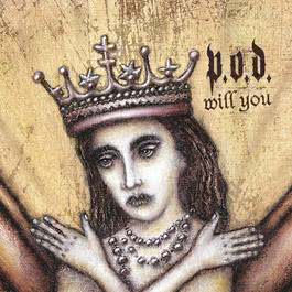 Will You (Single Version) 2003 P.O.D.