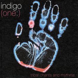 (One:) Tribal Chants And Rhythms 2009 Indigo(澳大利亚)