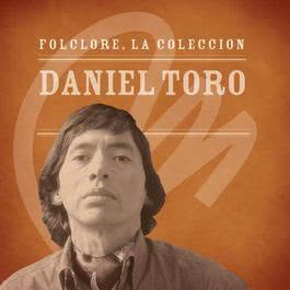 Folclore - La Coleccin - Daniel Toro 2008 Daniel Toro