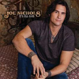 It's All Good 2011 Joe Nichols