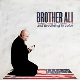 Mourning In America And Dreaming In Color 2013 Brother Ali