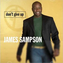 Don't Give Up 2004 James Sampson