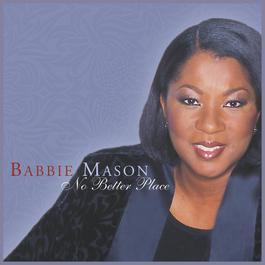 No Better Place 2005 Babbie Mason
