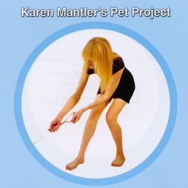 Karen Mantler'S Pet Project 2003 卡拉·佈雷