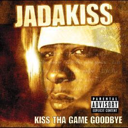 Kiss Tha Game Goodbye 2001 Jadakiss