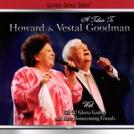 A Tribute To Howard And Vestal Goodman 2004 The Goodmans