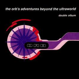 The Orb's Adventures Beyond The Ultraworld - Deluxe Edition 2006 The Orb