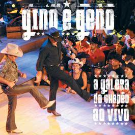 A Galera Do Chapeu Ao Vivo 2006 Gino E Geno
