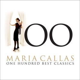 Maria Callas - 100 Best Classics 2006 Maria Callas