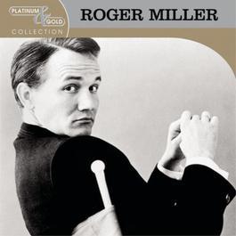 Platinum & Gold Collection 2004 Roger Miller