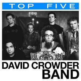 Top 5: Hits 2007 David Crowder Band