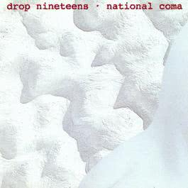 National Coma 2009 Drop Nineteens