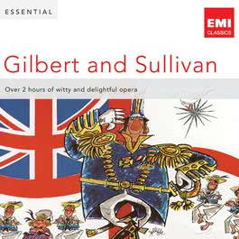 Essential Gilbert & Sullivan 2012 Sir Malcolm Sargent
