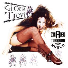 Mas Turbada Que Nunca 1998 Gloria Trevi