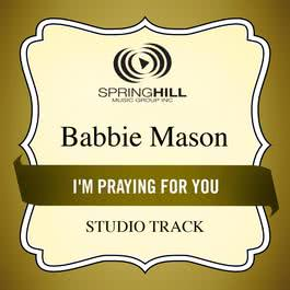 I'm Praying For You 2011 Babbie Mason