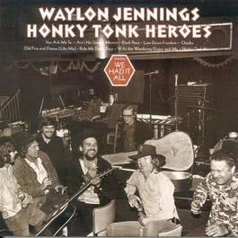 Honky Tonk Heroes 1994 Waylon Jennings