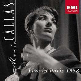 Maria Callas Live in Paris 1958 2003 Maria Callas