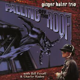 Falling Off The Roof 1996 Ginger Baker Trio