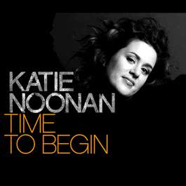 Time To Begin 2007 Katie Noonan