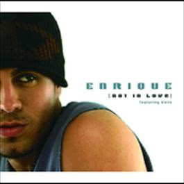Not In Love 2004 Enrique Iglesias