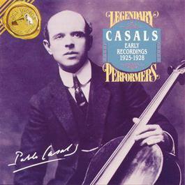 Pablo Casals: Early Recordings 1925-1928 1994 Pablo Casals